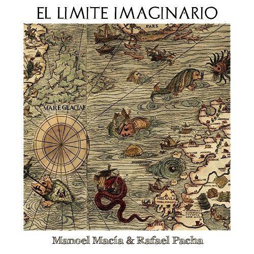 Manoel Macia & Rafael Pacha - El Limite Imaginario (2016) 320 kbps