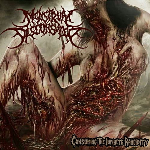 Menstrual Disconsumed - Consuming The Infinite Rancidity (2016)