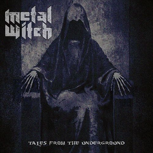 Metal Witch - Tales From The Underground (2016) 320 kbps