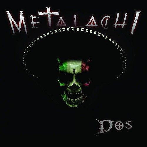 Metalachi - Dos (2016) 320 kbps