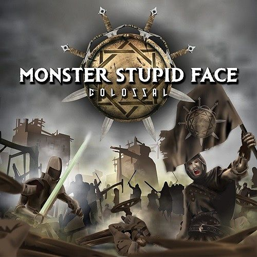 Monster Stupid Face - Colossal (2016) 320 kbps
