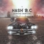 Nash B.C. – Burning Babylon (2016) 320 kbps