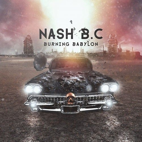 Nash B.C. - Burning Babylon (2016) 320 kbps