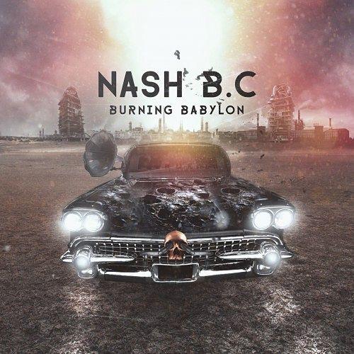 Nash B.C. - Burning Babylon (2016) 320 kbps