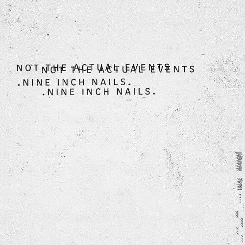 Nine Inch Nails - Not The Actual Events (EP) (2016) 320 kbps