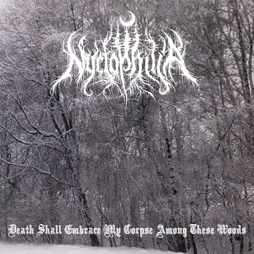 Nyctophilia - Death Shall Embrace My Corpse Among These Woods (EP) (2016) 320 kbps