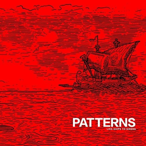 Patterns - Like Ships to Sirens (2016) 320 kbps