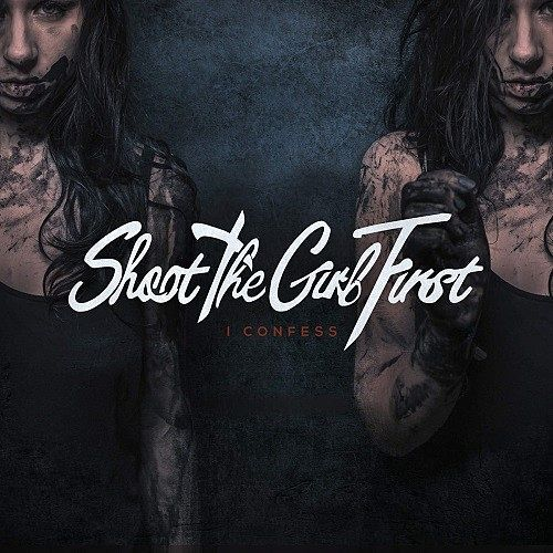 Shoot The Girl First - I Confess (Japanese Edition) (2016) 320 kbps