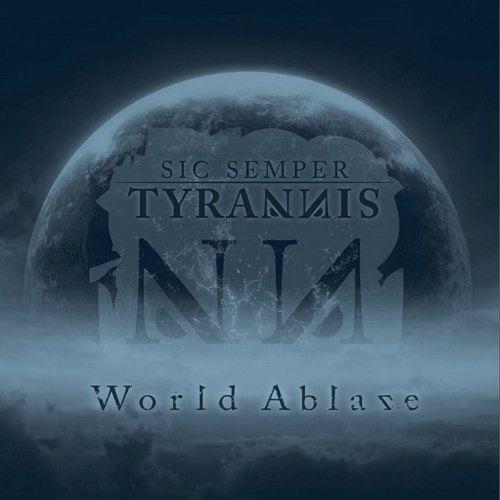 Sic Semper Tyrannis - World Ablaze (2016) 320 kbps
