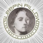 Sleepin Pillow – The Past Is Already Here (2016) 320 kbps