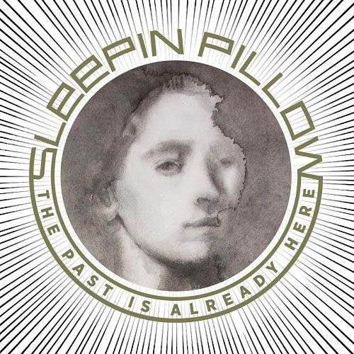 Sleepin Pillow - The Past Is Already Here (2016) 320 kbps
