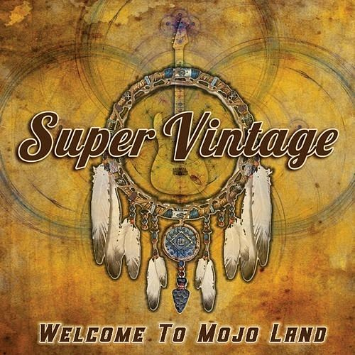 Super Vintage - Welcome To Mojo Land (2016) 320 kbps