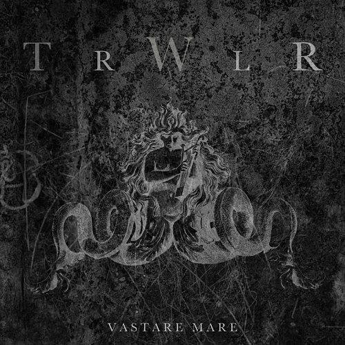 TRWLR - Vastare Mare (2016) 320 kbps