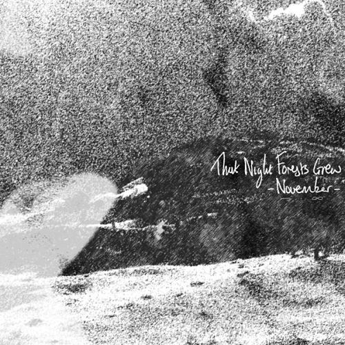 That Night Forests Grew - November (EP) (2016) 320 kbps