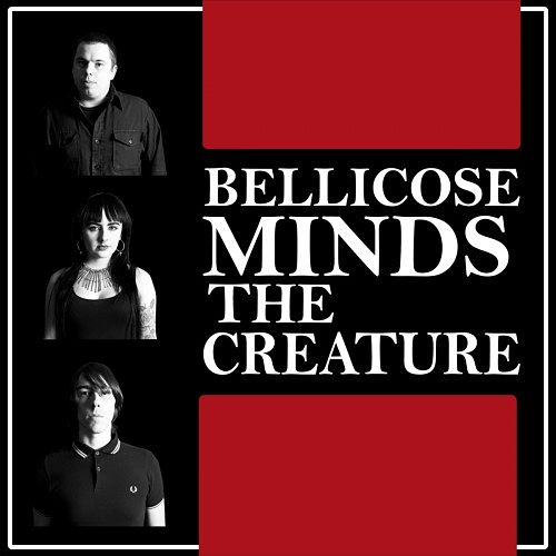 The Bellicose Minds - The Creature (2016) 320 kbps