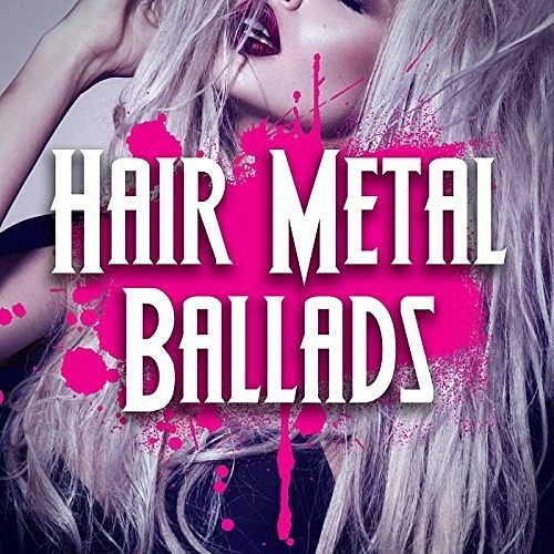 Various Artists - Hair Metal Ballads (2016) 320 kbps