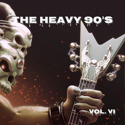 Various Artists - The Heavy 90's Vol. 6 (2016) 320 kbps