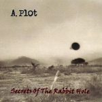 A. Plot – Secrets Of The Rabbit Hole (2017) 320 kbps