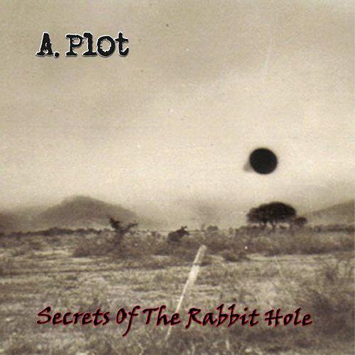 A. Plot - Secrets Of The Rabbit Hole (2017) 320 kbps