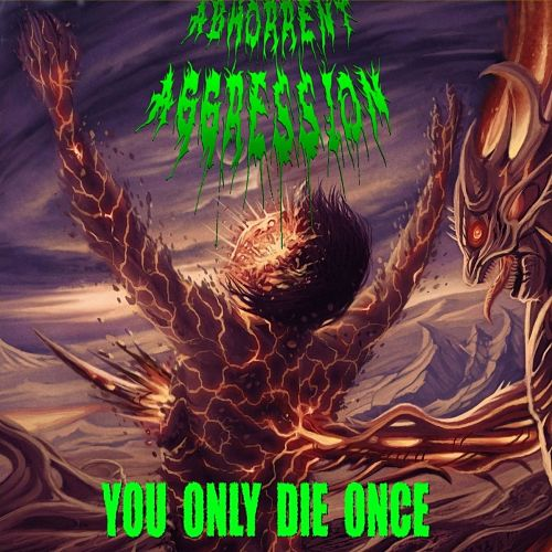 Abhorrent Aggression - You Only Die Once (2016) 320 kbps
