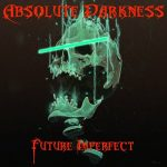 Absolute Darkness – Future Imperfect (2017) 320 kbps