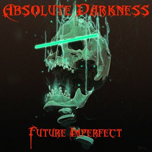 Absolute Darkness - Future Imperfect (2017) 320 kbps