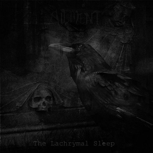Ailment - The Lachrymal Sleep (2017) 320 kbps