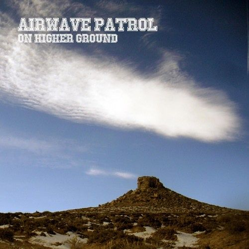 Airwave Patrol - On Higher Ground (2017) 320 kbps