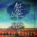 All Out Mutiny – Trade Routes (EP) (2016) VBR