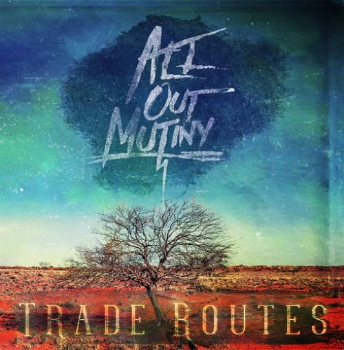 All Out Mutiny - Trade Routes (EP) (2016)
