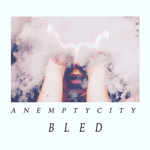 An Empty City - BLED (2017) 320 kbps