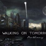 Anthony Valentino – Walking on Tomorrow (2017) 320 kbps