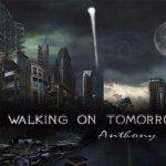Anthony Valentino – Walking on Tomorrow (2017) 320 kbps