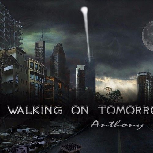 Anthony Valentino - Walking on Tomorrow (2017) 320 kbps