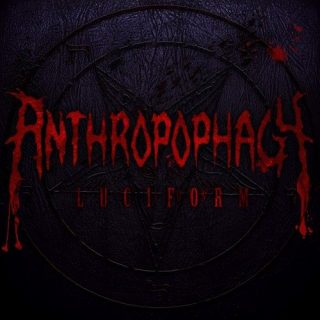 Anthropophagy - Luciform (2017) 320 kbps