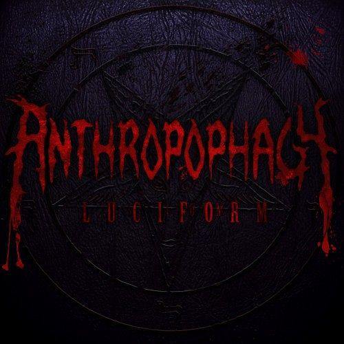 Anthropophagy - Luciform (2017) 320 kbps