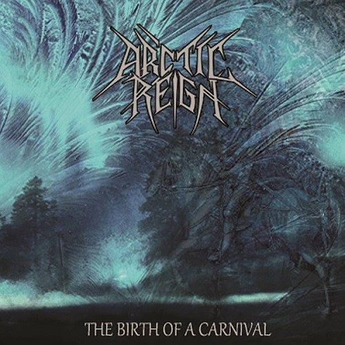 Arctic Reign - The Birth Of A Carnival (2016) 320 kbps
