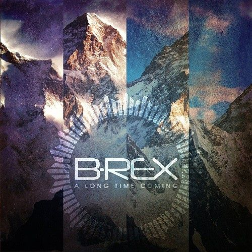 B-REX - A Long Time Coming (2016) 320 kbps
