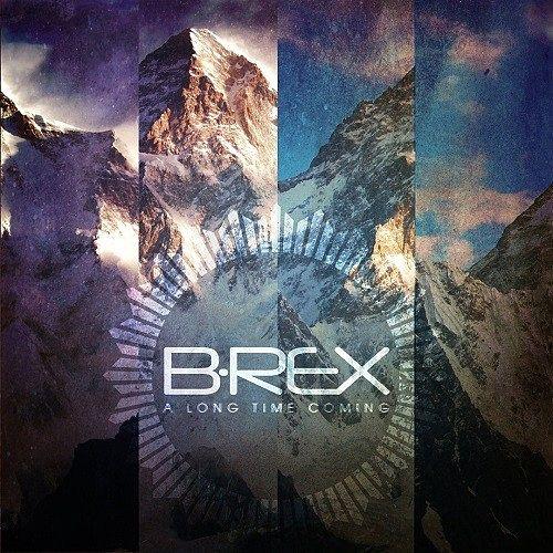 B-REX - A Long Time Coming (2016) 320 kbps
