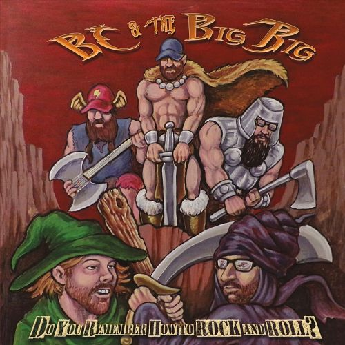 BC & The Big Rig - Do You Remember How to Rock and Roll? (2017) 320 kbps