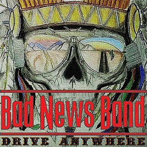 Bad News Band - Drive Anywhere (2017) 320 kbps