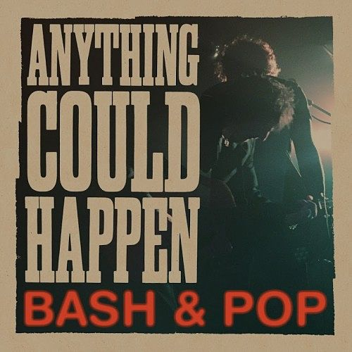 Bash & Pop - Anything Could Happen (2017) 320 kbps