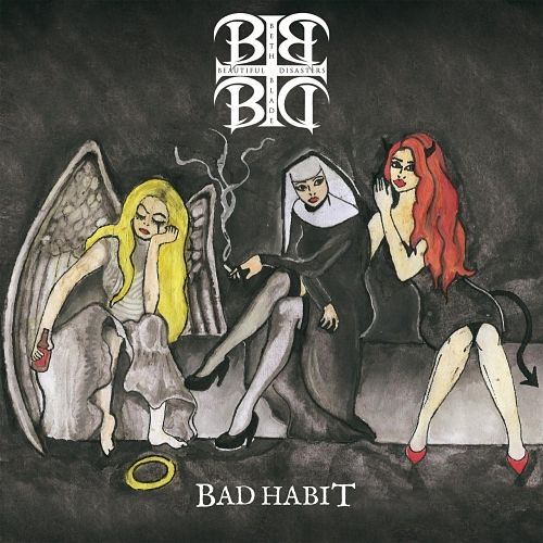 Beth Blade and the Beautiful Disasters - Bad Habit (2017) 320 kbps