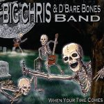 Big Chris D'Bare Bones – When Your Time Comes (2016) 320 kbps