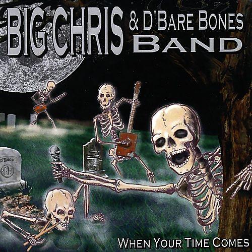 Big Chris D'Bare Bones - When Your Time Comes (2016) 320 kbps