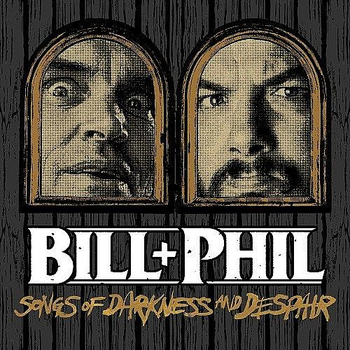 Bill & Phil - Songs Of Darkness And Despair (EP) (2017) 320 kbps