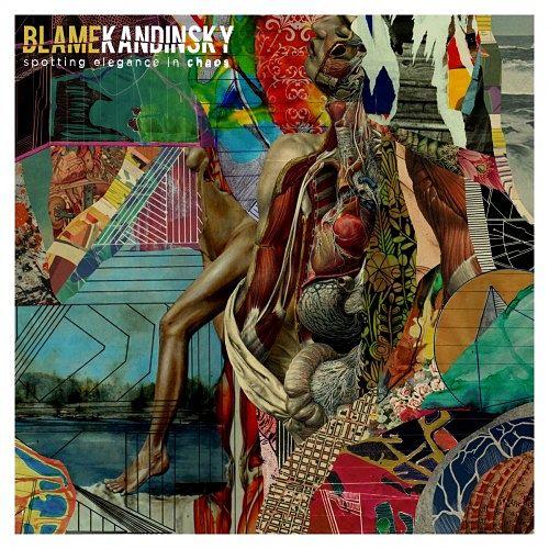 Blame Kandinsky - Spotting Elegance In Chaos (2017) 320 kbps