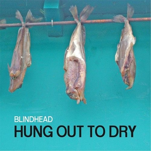 Blindhead - Hung out to Dry (2017) 320 kbps