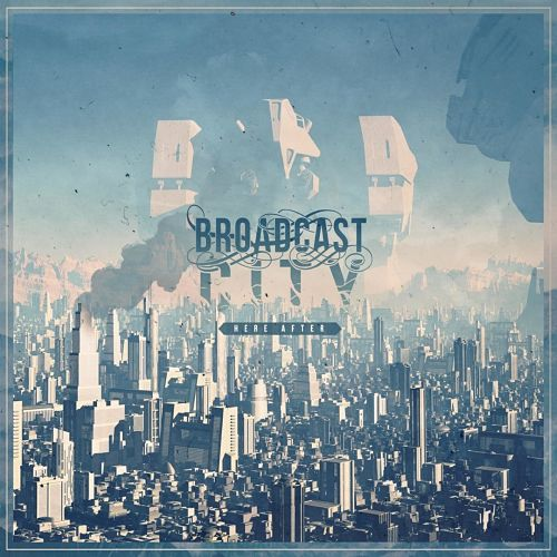 Broadcast City - Here After (2017) 320 kbps