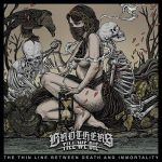 Brothers Till We Die – The Thin Line Between Death And Immortality (2017) 320 kbps